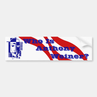 Who is Anthony Weiner? Outrageous behavior Office Bumper Sticker