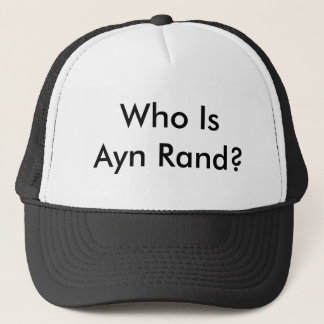 Who Is Ayn Rand? Trucker Hat