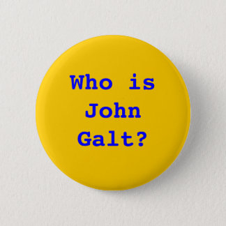 Who is John Galt? 6 Cm Round Badge