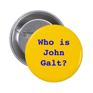 Who is John Galt? 6 Cm Round Badge
