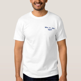 Who is John Galt? Embroidered T-Shirt