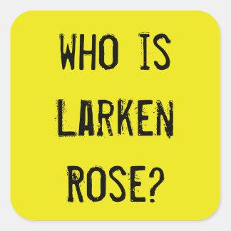 Who is Larken Rose?, small sticker - yellow