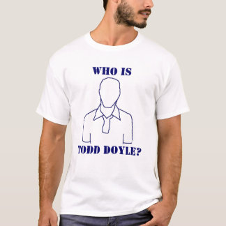 Who is Todd Doyle? (clean) T-Shirt