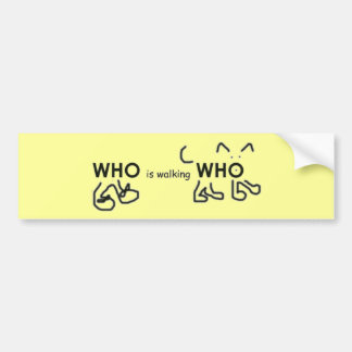 Who is walking Who Bumper Sticker