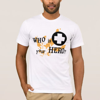 Who is Your Hero? T-Shirt