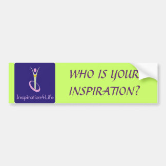 WHO IS YOUR INSPIRATION BUMPER STICKER