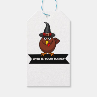 who is your turkey, Thanksgiving gift design shirt Gift Tags