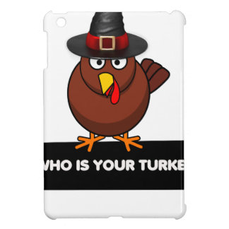 who is your turkey, Thanksgiving gift design shirt iPad Mini Cases