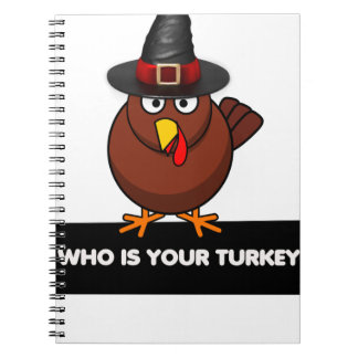 who is your turkey, Thanksgiving gift design shirt Spiral Notebook
