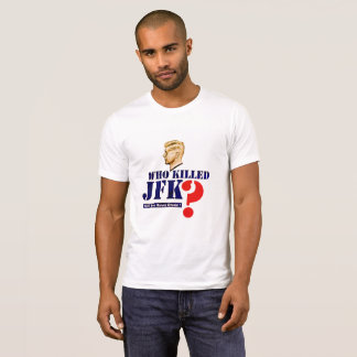 Who killed JFK? T-Shirt