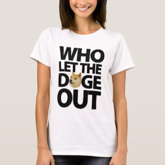 Who let the doge out [black] T-Shirt