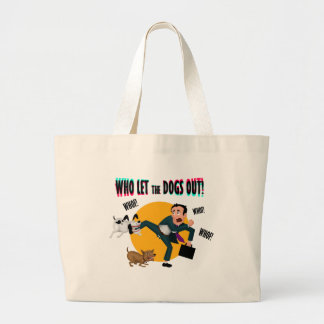 Who let the dogs out! large tote bag