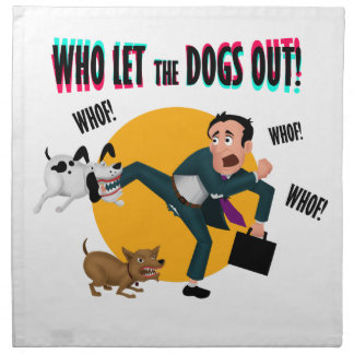 Who let the dogs out! napkin