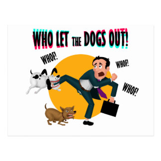 Who let the dogs out! postcard