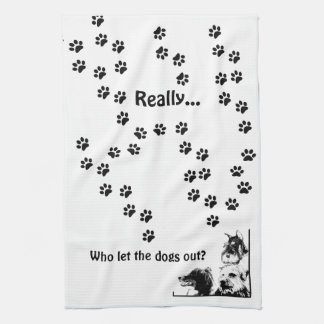 who let the dogs out? tea towel