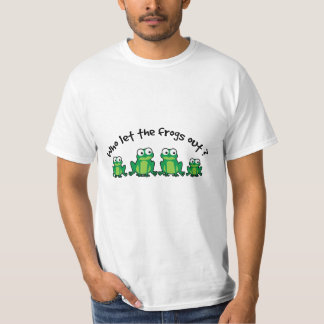 Who Let The Frogs Out? Shirt