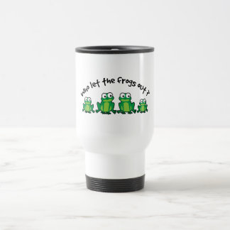 Who Let The Frogs Out? Travel Mug