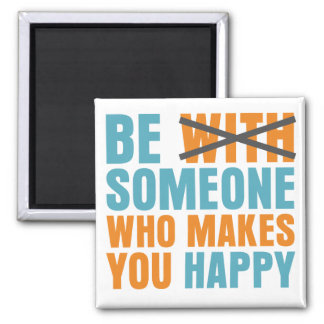 Who Makes You Happy Square Magnet