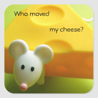 Who moved my cheese square sticker