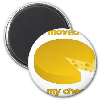 Who moved the cheese magnet