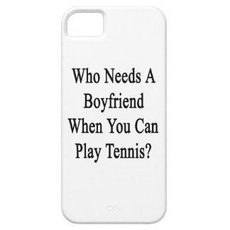 Who Needs A Boyfriend When You Can Play Tennis? iPhone 5 Case