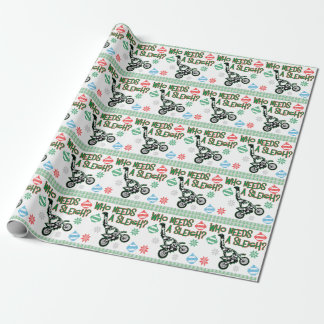 Who Needs A Sleigh Dirtbike Race Christmas Sweater Wrapping Paper