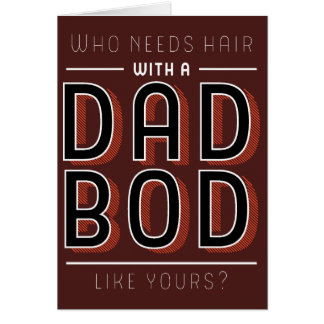 Who Needs Hair Fathers Day Card