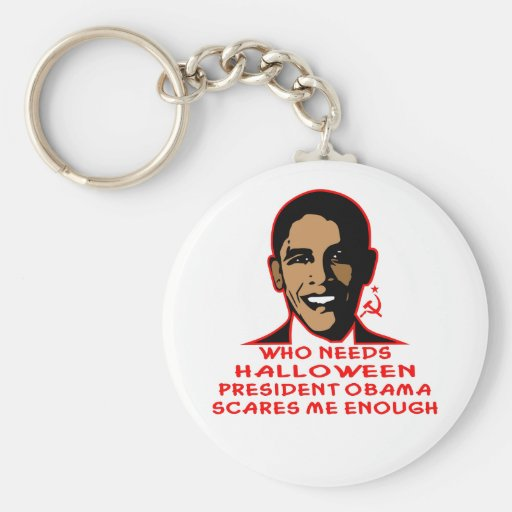 Who Needs Halloween President Obama Scares Me Keychain