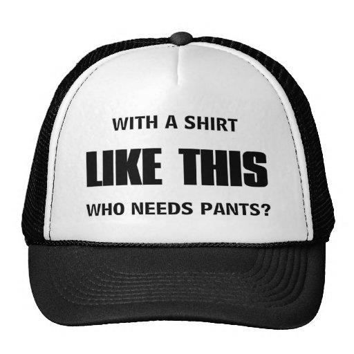 Who needs pants? mesh hat