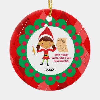 Who Needs Santa-  Auntie Christmas Ornament