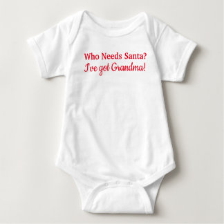 Who Needs Santa? I've got Grandma! Baby Bodysuit