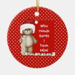 Who Needs Santa... Mimi Christmas Ornament