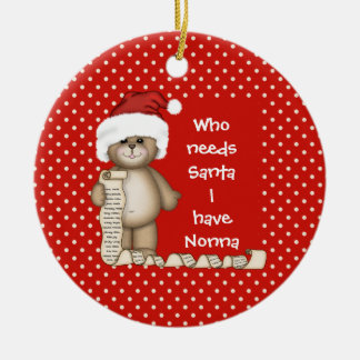 Who Needs Santa Nonna Christmas Ornament