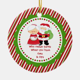 Who Needs Santa. Oma & Opa Grandpa Christmas Ceramic Ornament