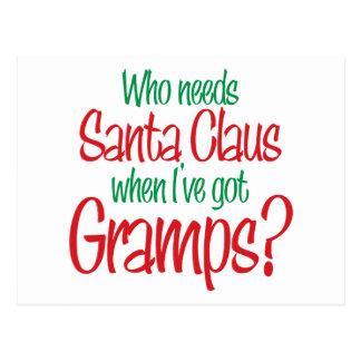 Who Needs Santa When I've Got Gramps Postcard