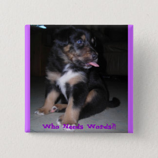 Who Needs Words?! 15 Cm Square Badge