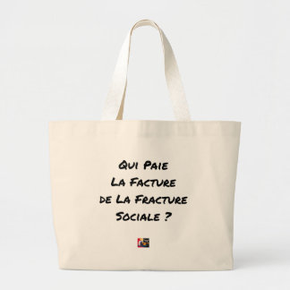 WHO PAYS THE INVOICE OF THE SOCIAL FRACTURE LARGE TOTE BAG
