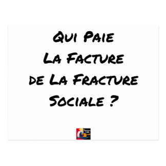 WHO PAYS THE INVOICE OF THE SOCIAL FRACTURE POSTCARD