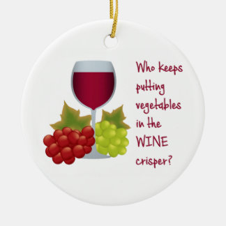 Who put vegetables in the wine crisper?  Funny Ceramic Ornament