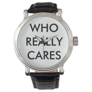 Who Really Cares Watch
