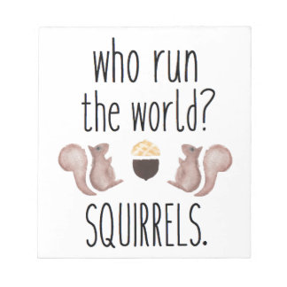 Who Run The World? SQUIRRELS -- Girls Beyonce Notepad
