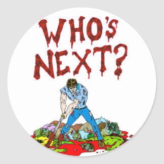 Who s Next Zombies Round Sticker