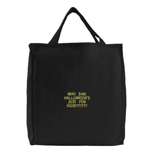 WHO SAID HALLOWEEN'S JUST FOR KIDS??????? EMBROIDERED TOTE BAGS