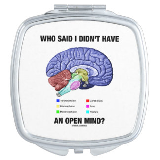 Who Said I Didn't Have An Open Mind? Brain Humor Makeup Mirrors