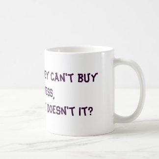 Who says money can't buy happiness,it buys coff... basic white mug