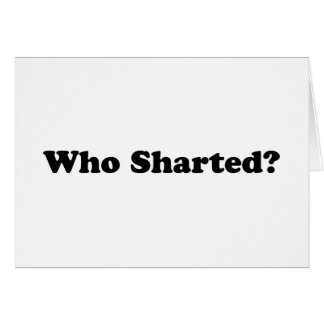 Who Sharted? Greeting Card