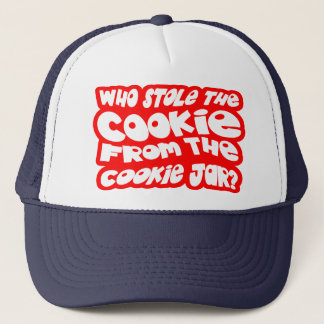Who Stole The Cookie From The Cookie Jar? Trucker Hat