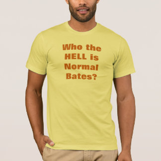 Who the hell is Normal Bates? T-Shirt