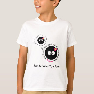 Who Told You There is Something Wrong with You? T-Shirt