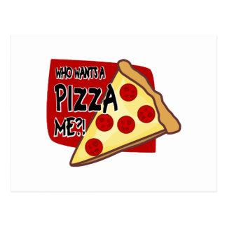 Who Wants A Pizza Me?! Postcard